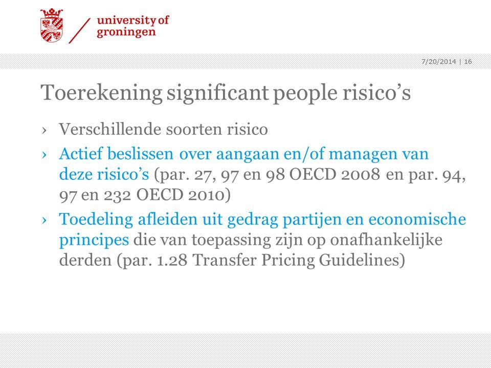 7/20/2014 | 16 Toerekening significant people risico's ›Verschillende soorten risico ›Actief beslissen over aangaan en/of managen van deze risico's (par.