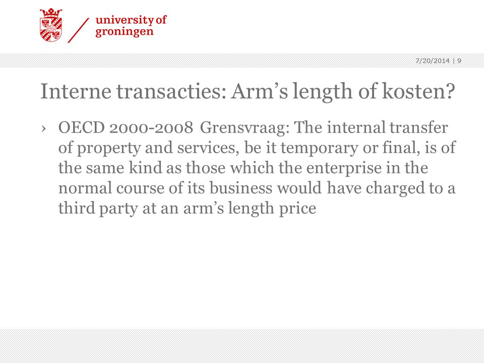 7/20/2014 | 9 Interne transacties: Arm's length of kosten.