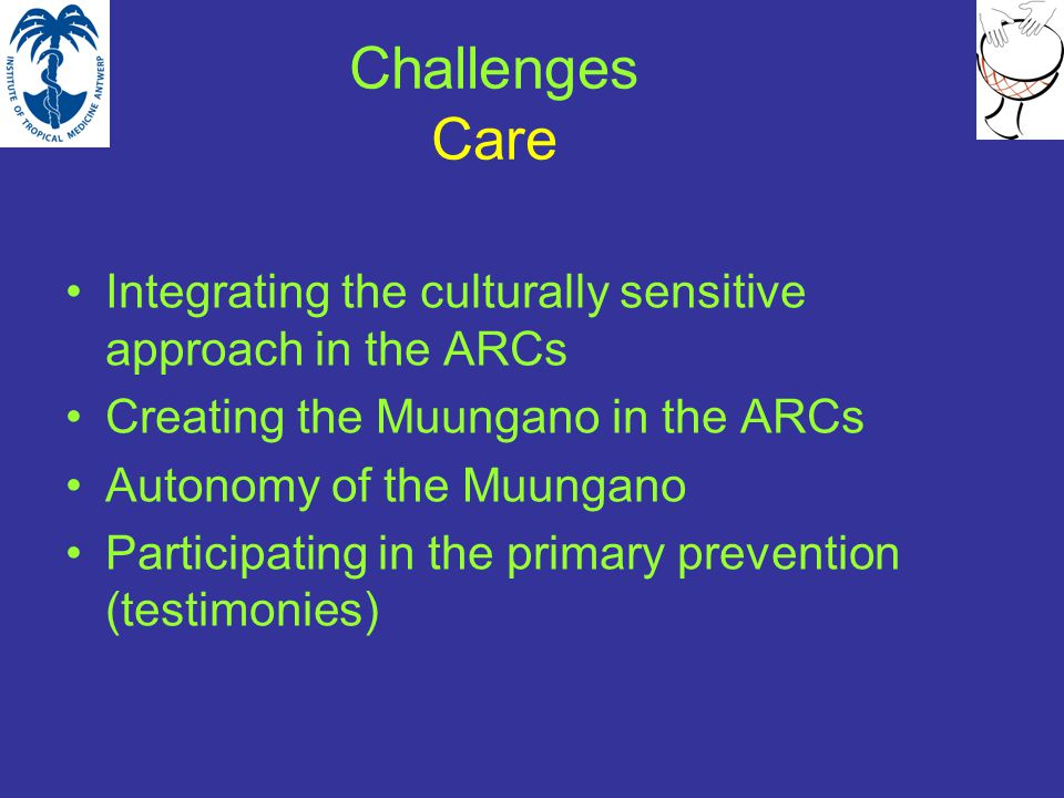 Challenges Care Integrating the culturally sensitive approach in the ARCs Creating the Muungano in the ARCs Autonomy of the Muungano Participating in the primary prevention (testimonies)