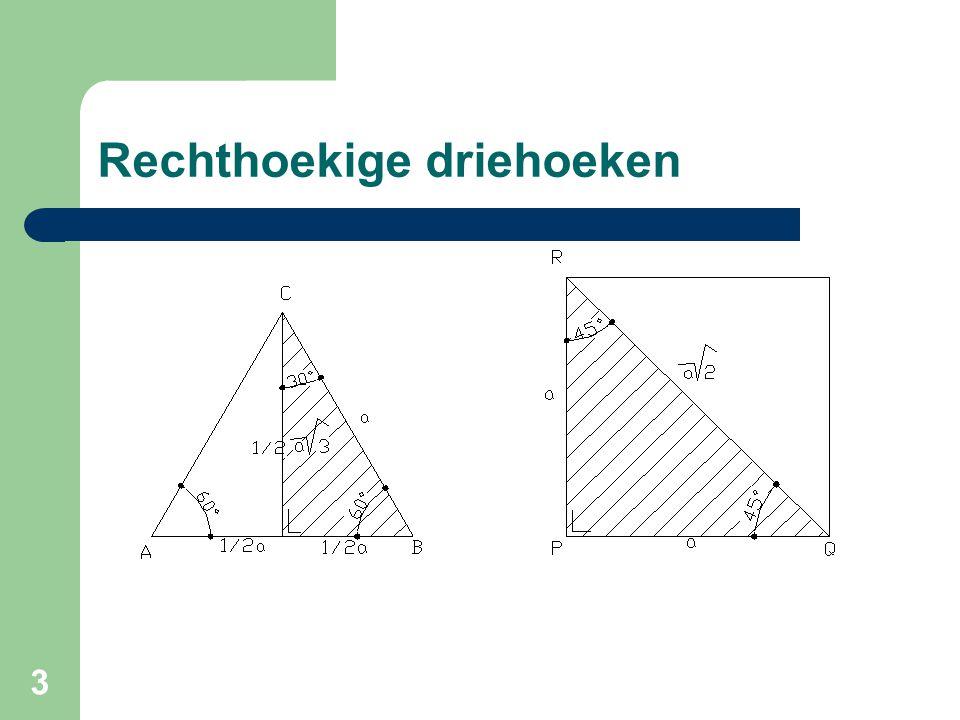 4 Verhoudingen van zijden In elke driehoekige rechthoek is het mogelijk om met de verhoudingen van de zijden, de hoeken te berekenen.