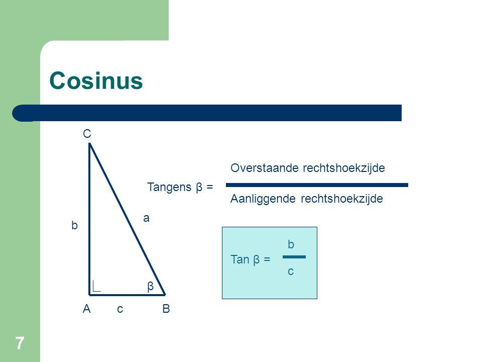 8 Verband tussen cos, sin en tan β 4 5 3AB C γ α α = 90° ► sinβ = b / a = 4/5  β = 53,13° ► cos γ = b / a = 4/5  γ = 36,87° ► sinβ = cos(90° - 53,13°) = 4/5 sinβ = cos(90° - β) sin 53,13° = cos 36,87°