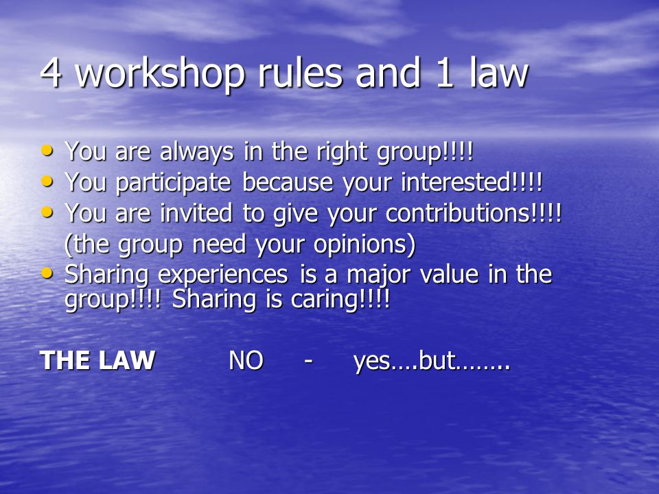 4 workshop rules and 1 law You are always in the right group!!!.