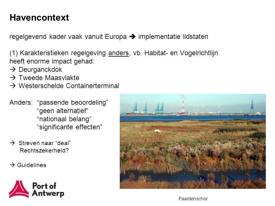 Havencontext regelgevend kader vaak vanuit Europa  implementatie lidstaten (1) Karakteristieken regelgeving anders, vb. Habitat- en Vogelrichtlijn he