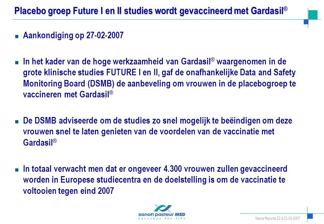 Placebo groep Future I en II studies wordt gevaccineerd met Gardasil ® Aankondiging op 27-02-2007 In het kader van de hoge werkzaamheid van Gardasil ®