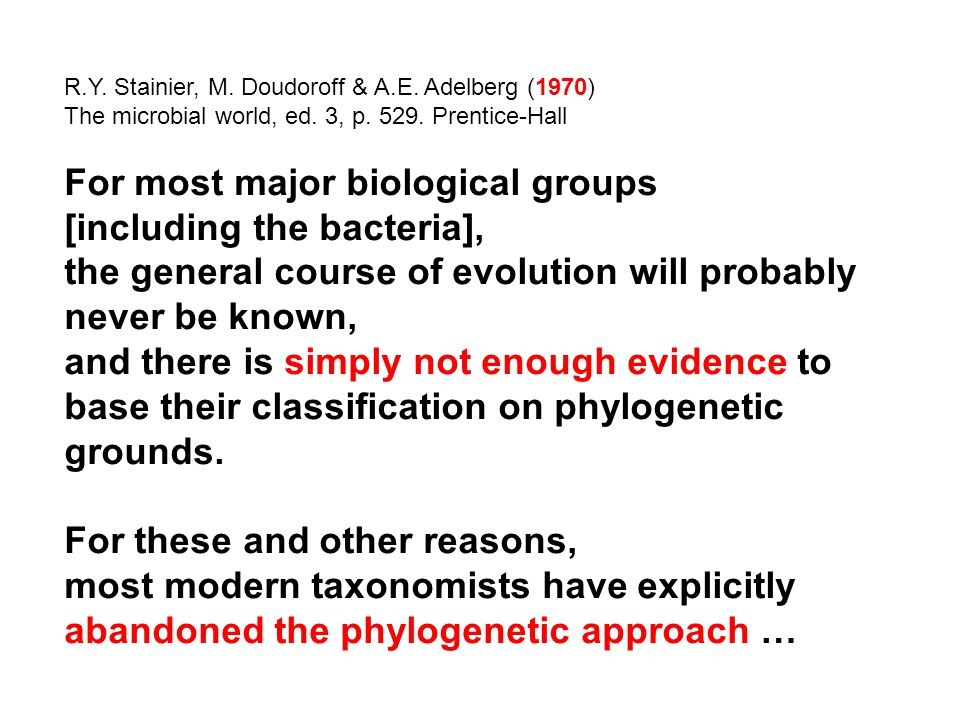 R.Y. Stainier, M. Doudoroff & A.E. Adelberg (1970) The microbial world, ed. 3, p. 529. Prentice-Hall For most major biological groups [including the b