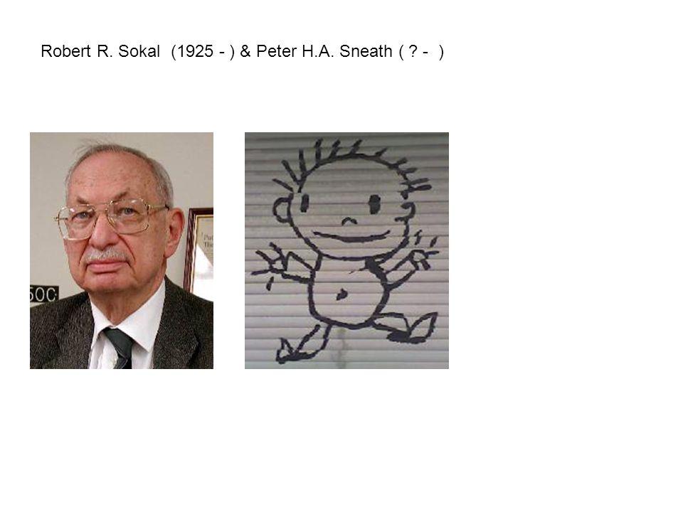 Robert R. Sokal (1925 - ) & Peter H.A. Sneath ( ? - )