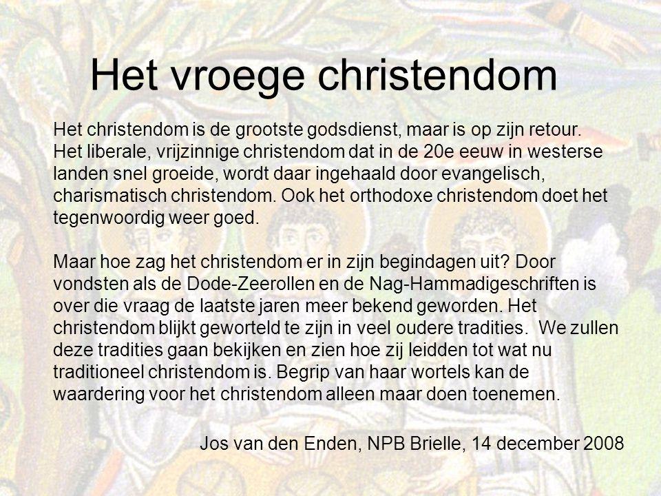 Het vroege christendom Het christendom is de grootste godsdienst, maar is op zijn retour.