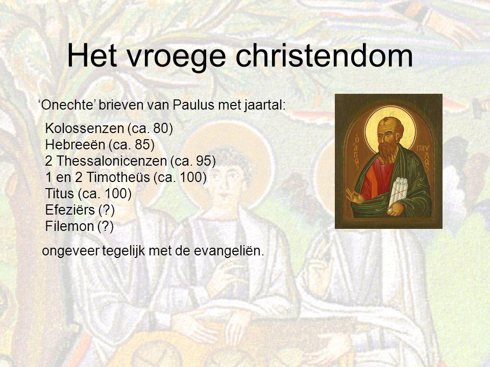 Het vroege christendom 'Onechte' brieven van Paulus met jaartal: Kolossenzen (ca.