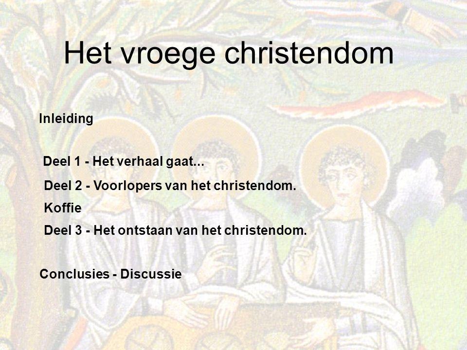 Het vroege christendom Deel 3 - Het ontstaan van het christendom.