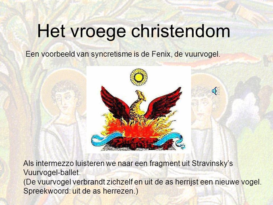 Het vroege christendom Een voorbeeld van syncretisme is de Fenix, de vuurvogel.