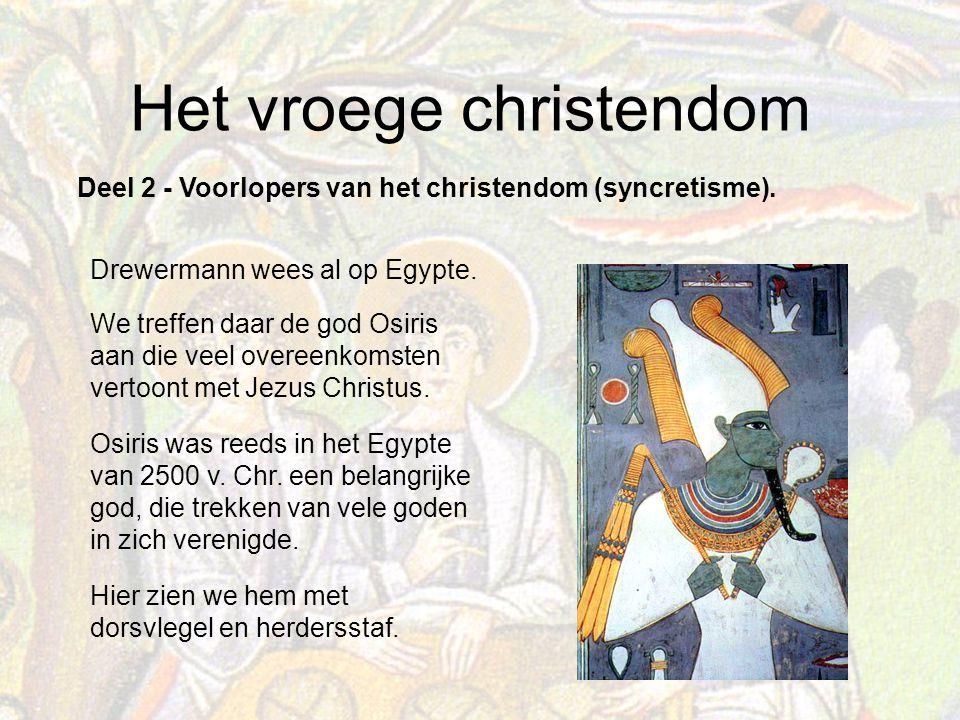 Het vroege christendom Deel 2 - Voorlopers van het christendom (syncretisme).
