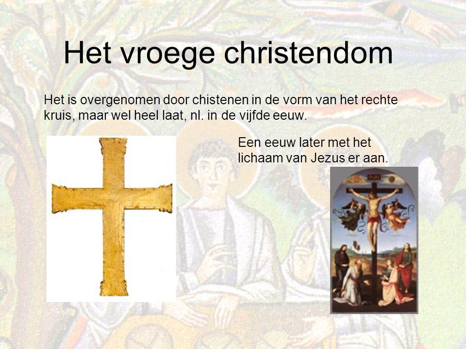 Het vroege christendom Het is overgenomen door chistenen in de vorm van het rechte kruis, maar wel heel laat, nl.