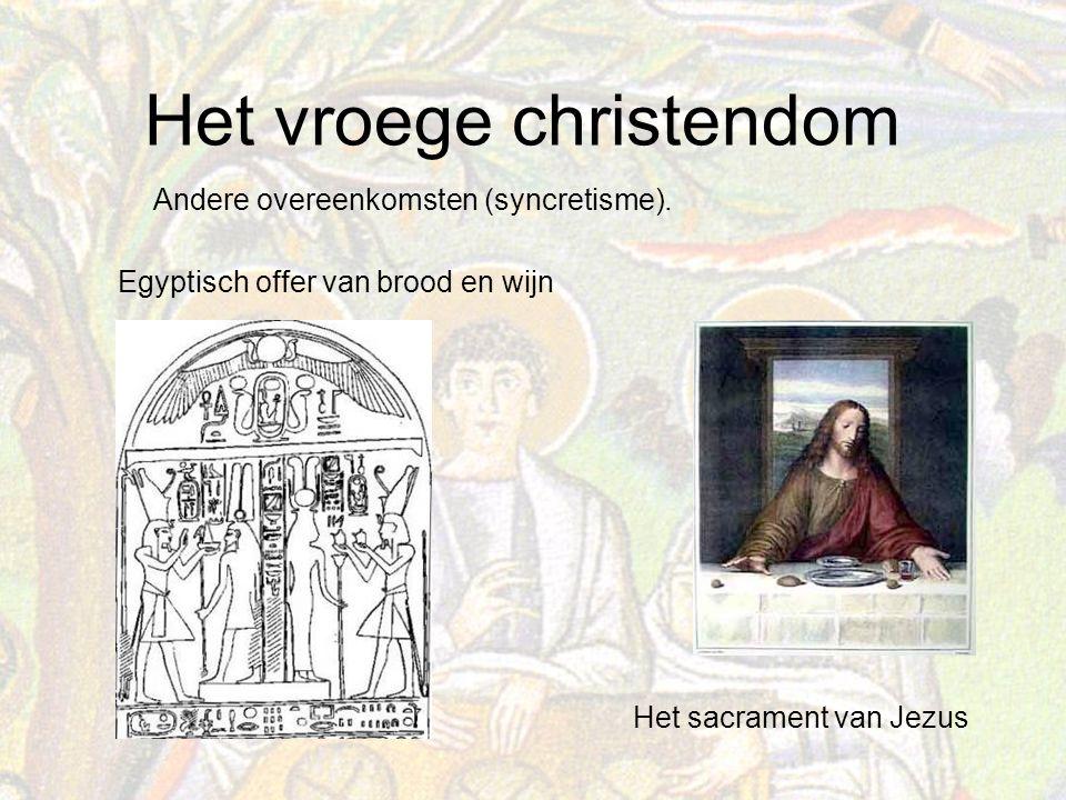 Het vroege christendom Andere overeenkomsten (syncretisme).