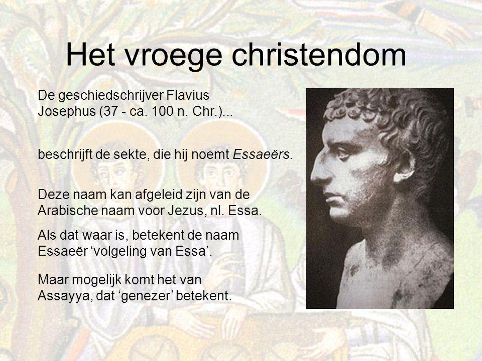 Het vroege christendom Als dat waar is, betekent de naam Essaeër 'volgeling van Essa'.