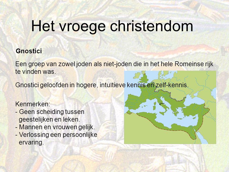Het vroege christendom Een groep van zowel joden als niet-joden die in het hele Romeinse rijk te vinden was.