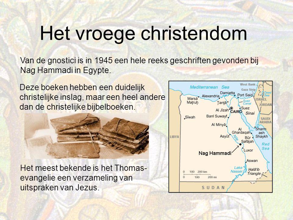 Het vroege christendom Van de gnostici is in 1945 een hele reeks geschriften gevonden bij Nag Hammadi in Egypte.