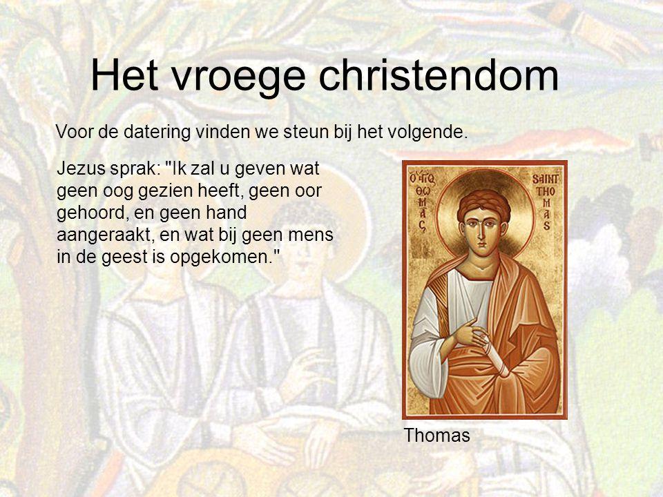 Het vroege christendom Voor de datering vinden we steun bij het volgende.