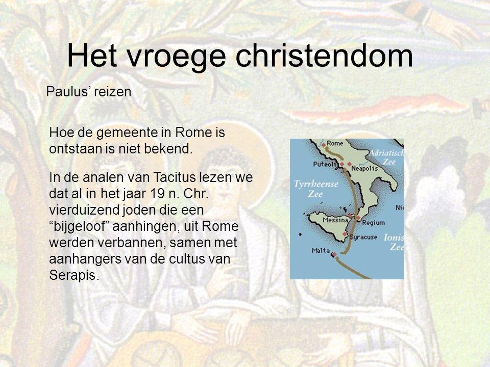 Het vroege christendom Hoe de gemeente in Rome is ontstaan is niet bekend.