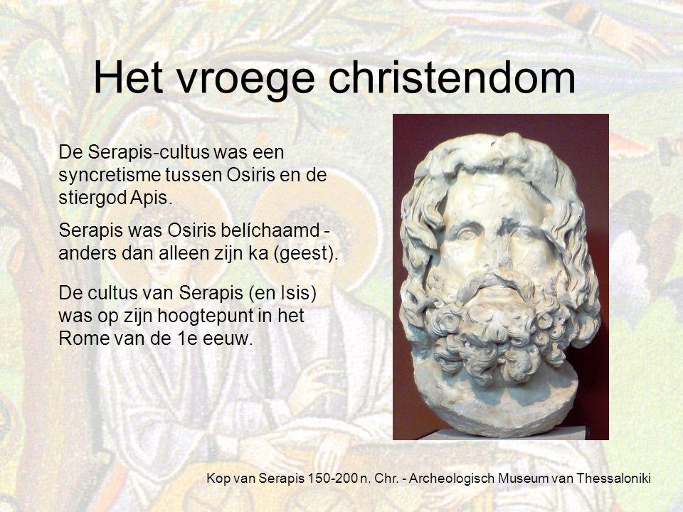 Het vroege christendom De Serapis-cultus was een syncretisme tussen Osiris en de stiergod Apis.