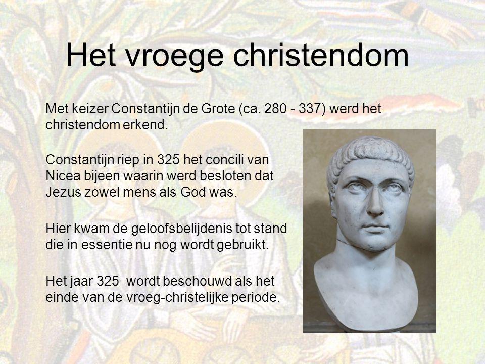 Het vroege christendom Met keizer Constantijn de Grote (ca.