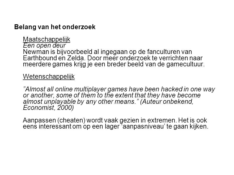 Belang van het onderzoek Maatschappelijk Een open deur Newman is bijvoorbeeld al ingegaan op de fanculturen van Earthbound en Zelda.