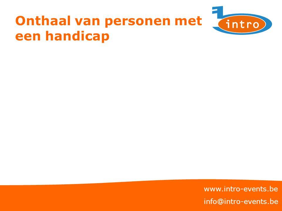 Onthaal van personen met een handicap www.intro-events.be info@intro-events.be