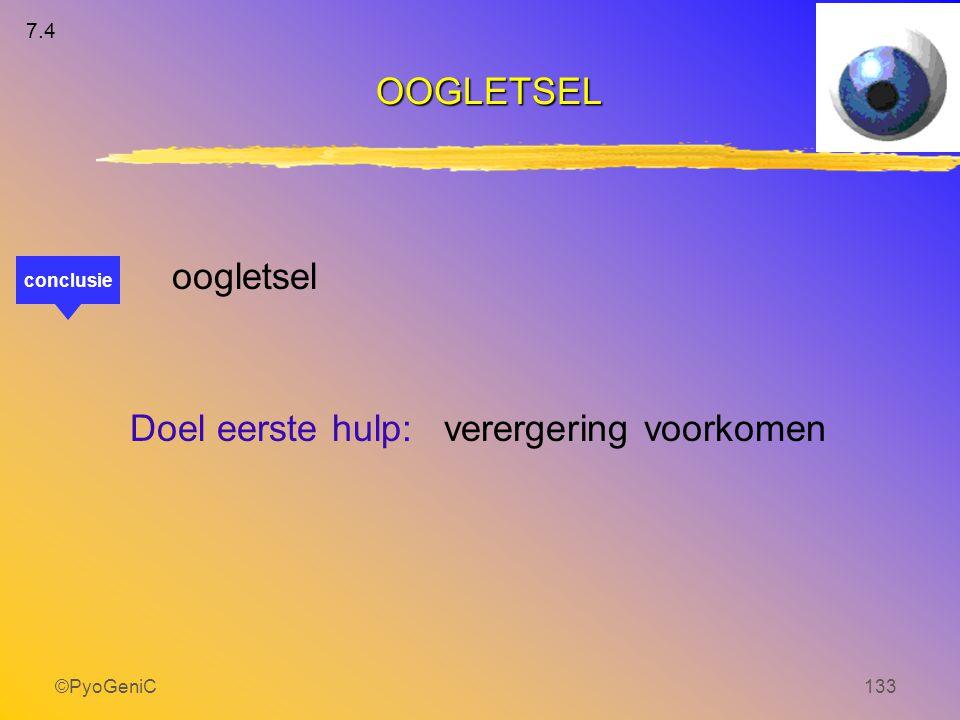 ©PyoGeniC133 oogletsel Doel eerste hulp: verergering voorkomen OOGLETSEL conclusie 7.4