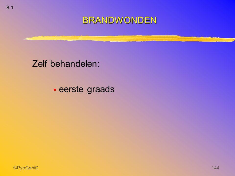 ©PyoGeniC144 Zelf behandelen:  eerste graads BRANDWONDEN 8.1