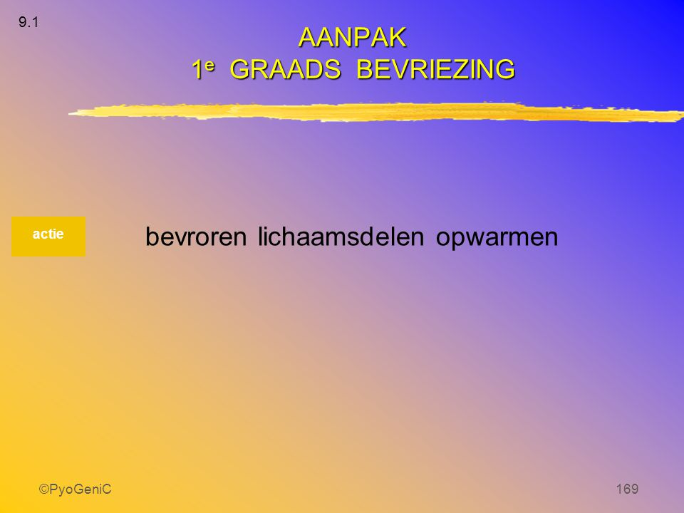 ©PyoGeniC169 bevroren lichaamsdelen opwarmen actie AANPAK 1 e GRAADS BEVRIEZING 9.1