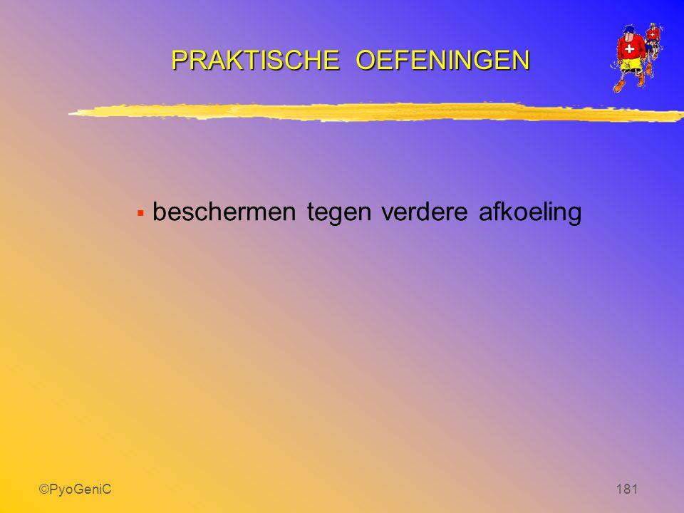 ©PyoGeniC181  beschermen tegen verdere afkoeling PRAKTISCHE OEFENINGEN