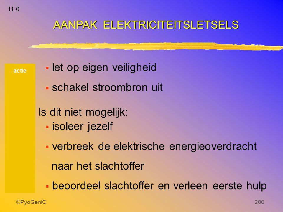 ©PyoGeniC200  let op eigen veiligheid  schakel stroombron uit Is dit niet mogelijk:  isoleer jezelf  verbreek de elektrische energieoverdracht naa