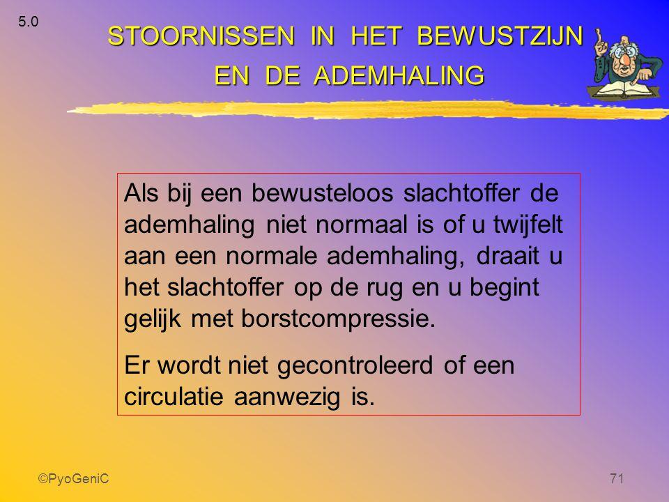 ©PyoGeniC71 Als bij een bewusteloos slachtoffer de ademhaling niet normaal is of u twijfelt aan een normale ademhaling, draait u het slachtoffer op de