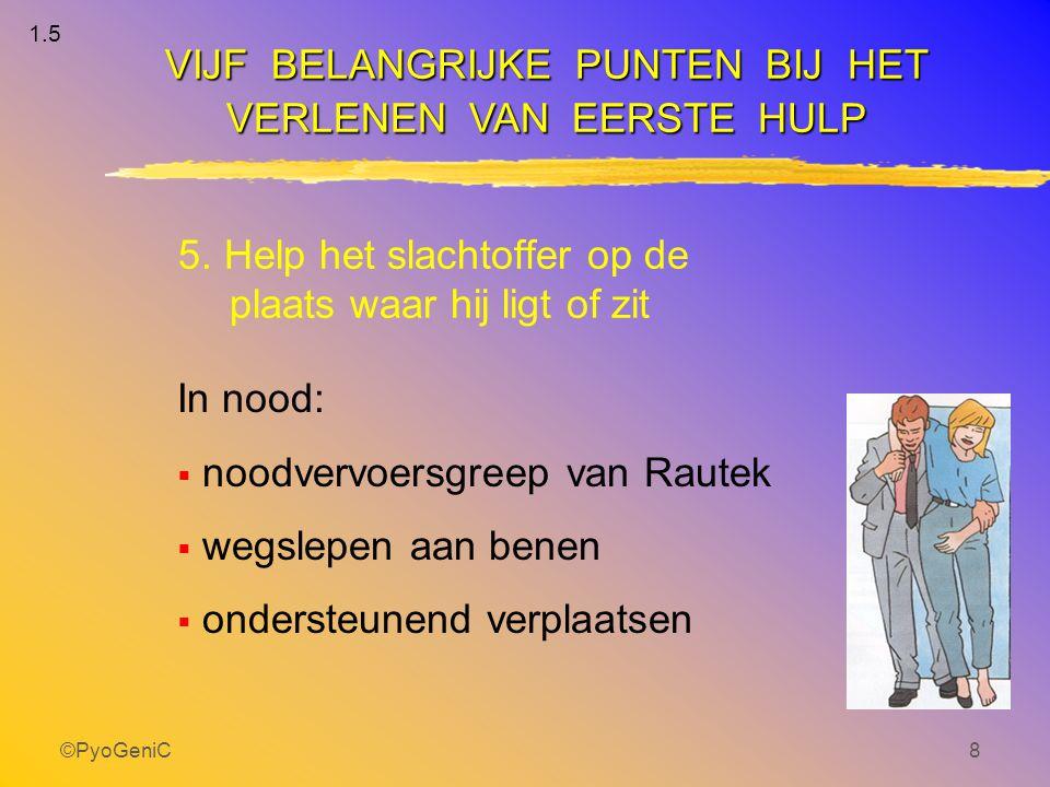 ©PyoGeniC189  slachtoffer is niet bij bewustzijn  gif is niet bekend Doel eerste hulp:  de inwerking van het gif beperken situatie AANPAK VERGIFTIGINGEN 10.0