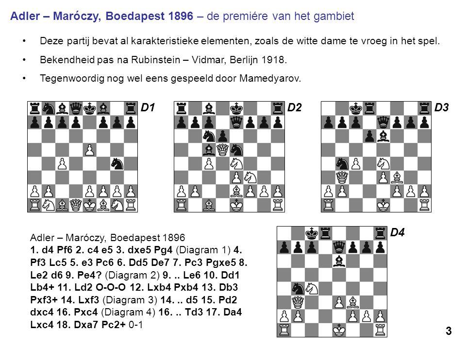 Adler – Maróczy, Boedapest 1896 – de premiére van het gambiet Deze partij bevat al karakteristieke elementen, zoals de witte dame te vroeg in het spel