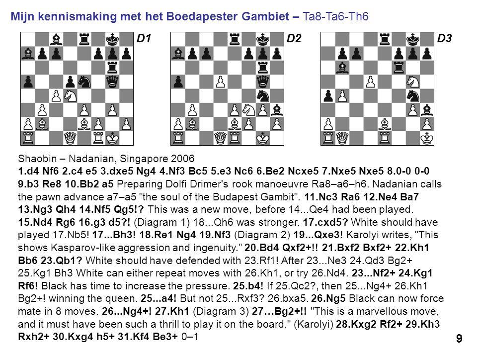 9 Shaobin – Nadanian, Singapore 2006 1.d4 Nf6 2.c4 e5 3.dxe5 Ng4 4.Nf3 Bc5 5.e3 Nc6 6.Be2 Ncxe5 7.Nxe5 Nxe5 8.0-0 0-0 9.b3 Re8 10.Bb2 a5 Preparing Dol