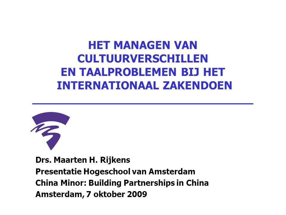 HET MANAGEN VAN CULTUURVERSCHILLEN EN TAALPROBLEMEN BIJ HET INTERNATIONAAL ZAKENDOEN _______________________________ Drs. Maarten H. Rijkens Presentat