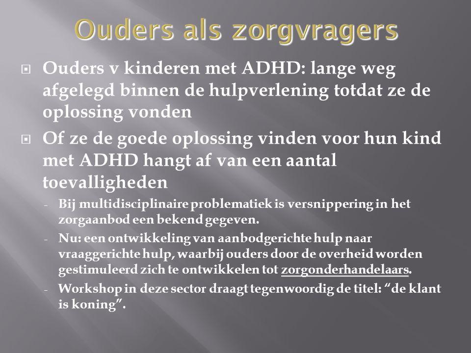  Ouders v kinderen met ADHD: lange weg afgelegd binnen de hulpverlening totdat ze de oplossing vonden  Of ze de goede oplossing vinden voor hun kind