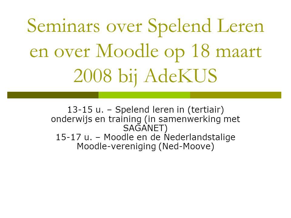 Seminars over Spelend Leren en over Moodle op 18 maart 2008 bij AdeKUS 13-15 u.