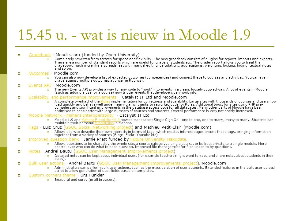 15.45 u. - wat is nieuw in Moodle 1.9  Gradebook - Moodle.com (funded by Open University) Gradebook  Completely rewritten from scratch for speed and