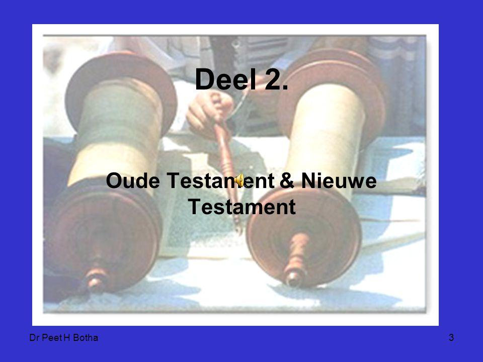 Dr Peet H Botha3 Deel 2. Oude Testament & Nieuwe Testament