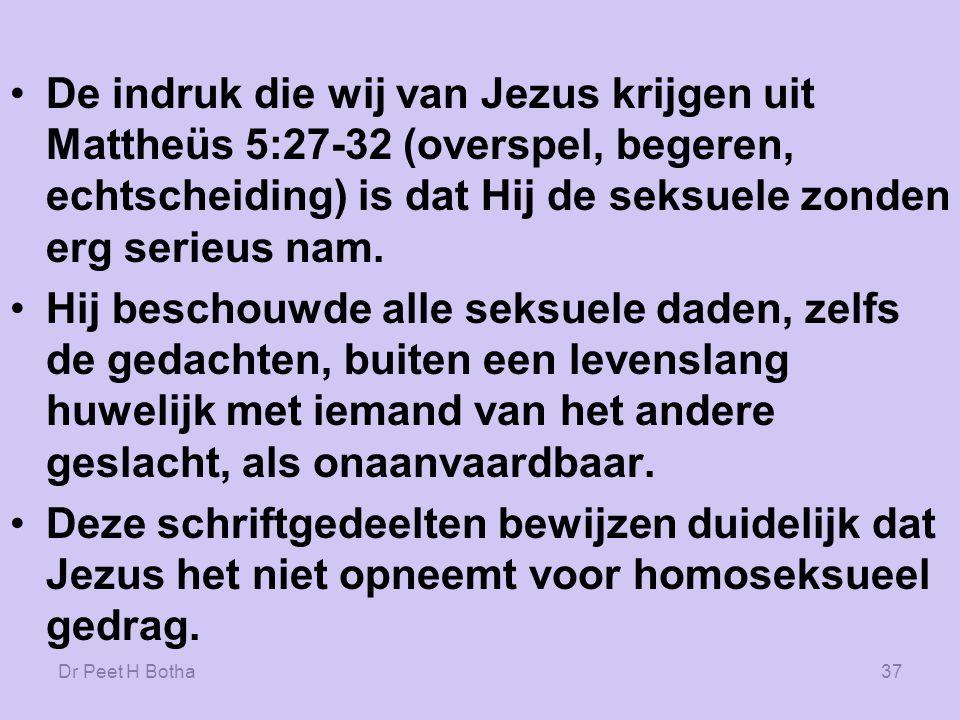 Dr Peet H Botha36 Het totale getuigenis van Jezus bevat geen uitspraken die aantonen dat homoseksualiteit goed of slecht zou zijn.