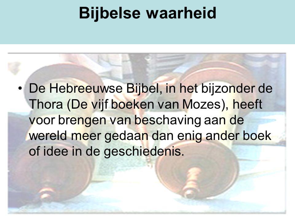 Dr Peet H Botha4 Bijbelse waarheid De Hebreeuwse Bijbel, in het bijzonder de Thora (De vijf boeken van Mozes), heeft voor brengen van beschaving aan de wereld meer gedaan dan enig ander boek of idee in de geschiedenis.