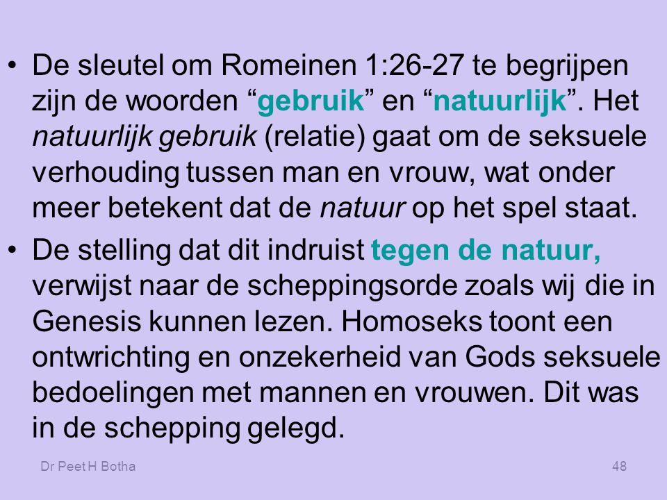Dr Peet H Botha47 Romeinen 1:26-27 26.
