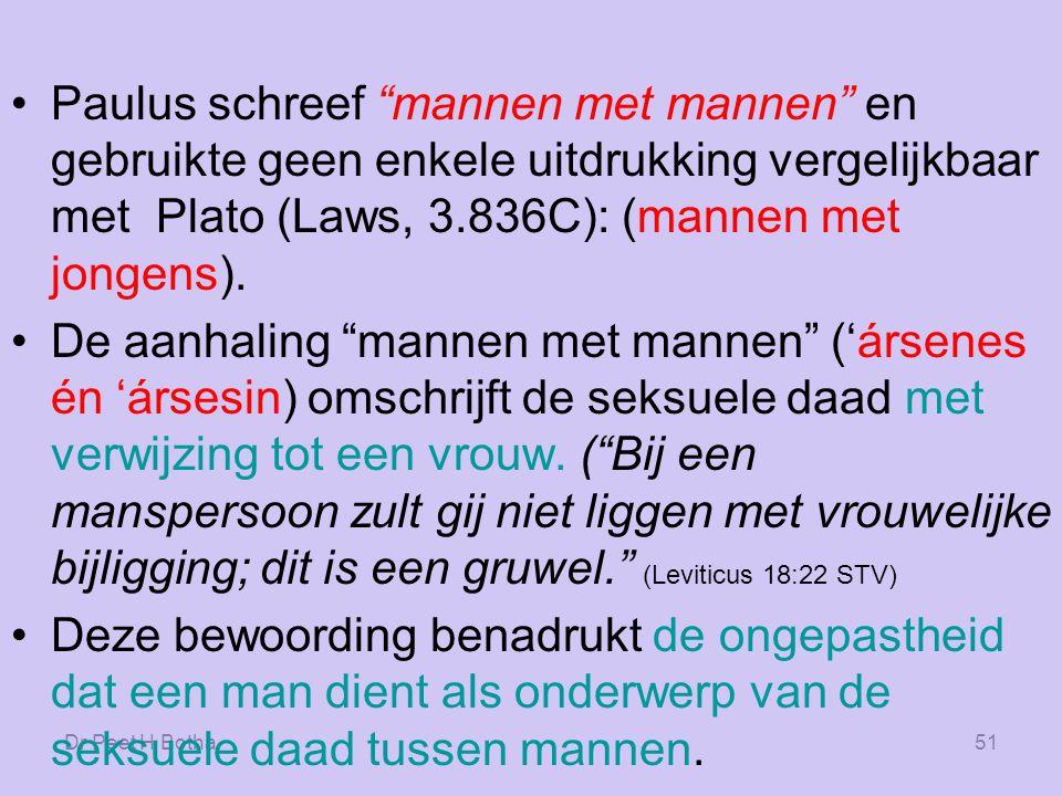 Dr Peet H Botha50 Voor Paulus is mannelijke of vrouwelijke homoseksualiteit feitelijk hetzelfde.