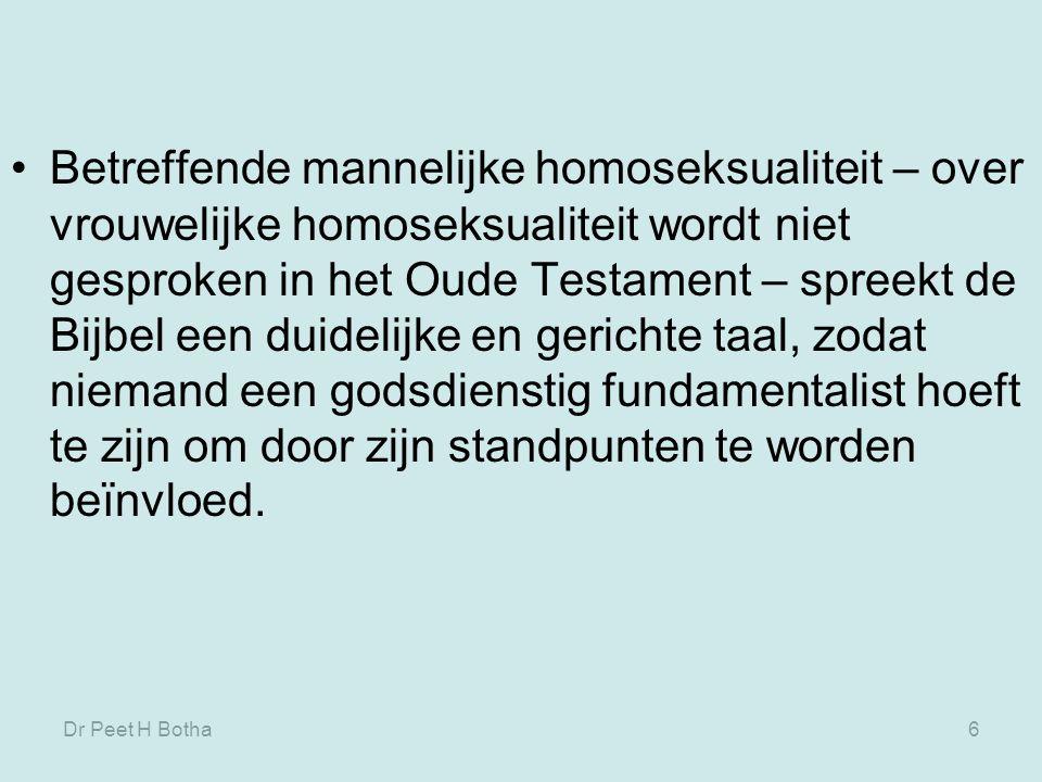 6 Betreffende mannelijke homoseksualiteit – over vrouwelijke homoseksualiteit wordt niet gesproken in het Oude Testament – spreekt de Bijbel een duidelijke en gerichte taal, zodat niemand een godsdienstig fundamentalist hoeft te zijn om door zijn standpunten te worden beïnvloed.