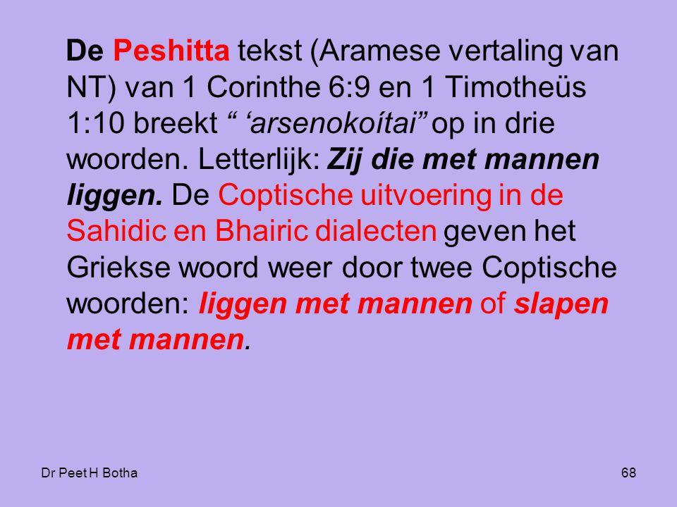 Dr Peet H Botha67 De rabbi's gebruikten het woord miškab zākûr (liggen met een man), genomen uit de Hebreeuwse tekst van Leviticus 18:22 en 20:13, met verwijzing naar homoseksuele gemeenschap.
