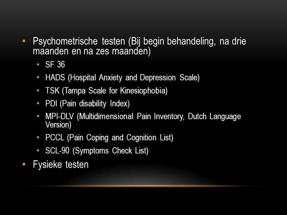 Psychometrische testen (Bij begin behandeling, na drie maanden en na zes maanden) SF 36 HADS (Hospital Anxiety and Depression Scale) TSK (Tampa Scale