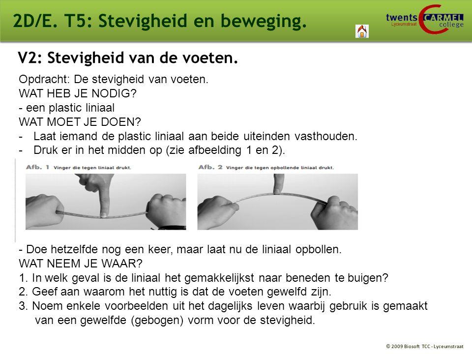 © 2009 Biosoft TCC - Lyceumstraat 2D/E. T5: Stevigheid en beweging. V2: Stevigheid van de voeten. Opdracht: De stevigheid van voeten. WAT HEB JE NODIG