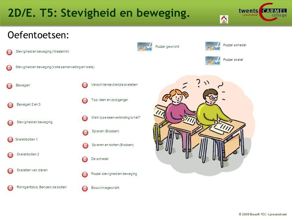 © 2009 Biosoft TCC - Lyceumstraat 2D/E. T5: Stevigheid en beweging. Oefentoetsen: Stevigheid en beweging (Westerink) Stevigheid en beweging (korte sam