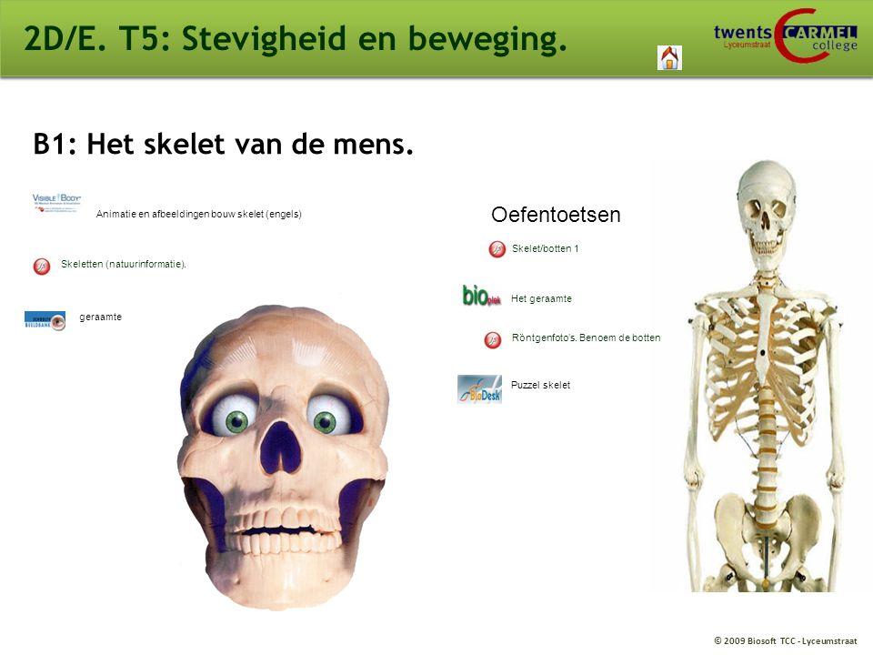 © 2009 Biosoft TCC - Lyceumstraat 2D/E. T5: Stevigheid en beweging. B1: Het skelet van de mens. Skeletten (natuurinformatie). Animatie en afbeeldingen